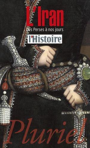 LIran - Des Perses à nos jours